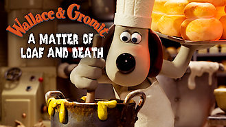 Is Wallace & Gromit: A Matter of Loaf and Death on Netflix?