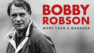 Is Bobby Robson: More Than a Manager on Netflix?