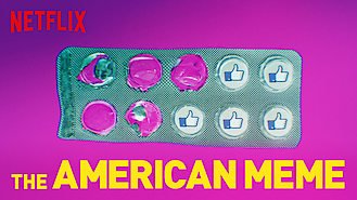 The American Meme (2018) on Netflix in Thailand